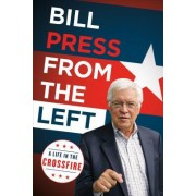 From the Left: A Life in the Crossfire