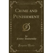 Crime and Punishment (Classic Reprint) by Fyodor Dostoevsky