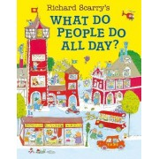 What Do People Do All Day? by Richard Scarry