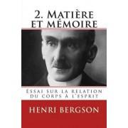 2. Matiere Et Memoire by Henri Bergson