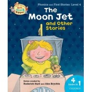 Oxford Reading Tree Read With Biff, Chip, and Kipper: The Moon Jet and Other Stories (Level 4) by Roderick Hunt
