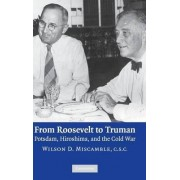 From Roosevelt to Truman by Wilson D. Miscamble