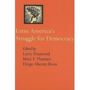 Latin America's Struggle for Democracy by Larry Diamond