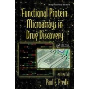 Functional Protein Microarrays in Drug Discovery by Paul F. Predki