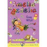 Amelia Bedelia Chapter Book #4: Amelia Bedelia Goes Wild! by Herman Parish