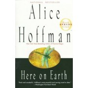 Here on Earth by Hoffman Alice