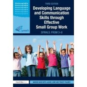 Developing Language and Communication Skills Through Effective Small Group Work by Marion Nash