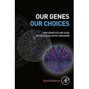 Our Genes, Our Choices by David Goldman