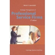 Strategic Management of Professional Service Firms by Bente R. Lowendahl