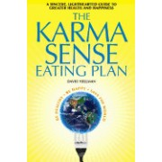 The Karma Sense Eating Plan: A Sincere, Lighthearted Guide to Greater Health and Happiness
