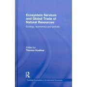 Ecosystem Services and Global Trade of Natural Resources by Thomas Kollner