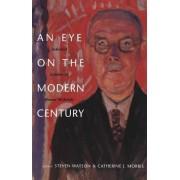 An Eye on the Modern Century by Henry McBride