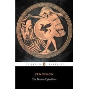The Persian Expedition: Persian Expedition by Xenophon