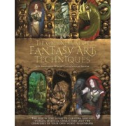 The Compendium of Fantasy Art Techniques: The Step-By-Step Guide to Creating Fantasy Worlds, Mystical Characters, and the Creatures of Your Own Worst, Paperback