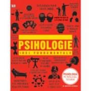 PSIHOLOGIE. IDEI FUNDAMENTALE. PSIHOLOGIA PE INTELESUL TUTUROR