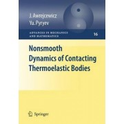 Nonsmooth Dynamics of Contacting Thermoelastic Bodies by Jan Awrejcewicz