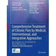 Comprehensive Treatment of Chronic Pain by Medical, Interventional, and Integrative Approaches by Timothy R. Deer