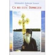 Cu noi este Dumnezeu - Ambrozie Iurasov