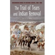 The Trail of Tears and Indian Removal by Amy H. Sturgis