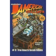 Iron Insects Invade Indiana by Jonathan Rand