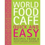 World Food Cafe: Quick and Easy by Chris Caldicott