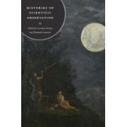 Histories of Scientific Observation by Lorraine Daston