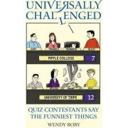 Universally Challenged by Wendy Roby