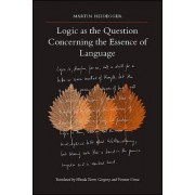 Logic as the Question Concerning the Essence of Language by Martin Heidegger