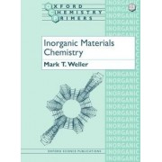 Inorganic Materials Chemistry by Mark T. Weller