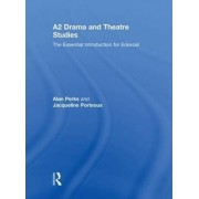 A2 Drama and Theatre Studies by Alan Perks