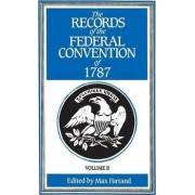 The Records of the Federal Convention of 1787 1937: Volume 2 by Max Farrand