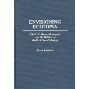Envisioning Ecotopia by Kenn Kassman