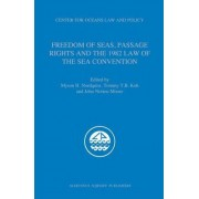 Freedom of Seas, Passage Rights and the 1982 Law of the Sea Convention by Tommy T.B. Koh Myron H. Nordquist Nordquist