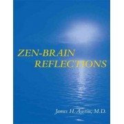 Zen-Brain Reflections by James H. Austin