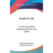 Death Or Life by Who Has Known Them Twenty One Who Has Known Them Twenty Years