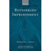 Rethinking Imprisonment by Richard L. Lippke