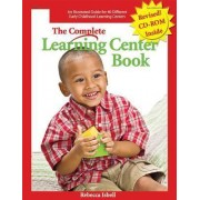 The Complete Learning Center Book by Rebecca Isbell