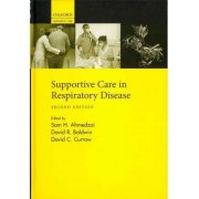 Supportive Care in Respiratory Disease by Sam H. Ahmedzai