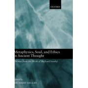 Metaphysics, Soul, and Ethics in Ancient Thought by Ricardo Salles