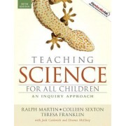 Teaching Science for All Children by Ralph Martin