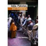 India, Pakistan, and Democracy by Philip Oldenburg