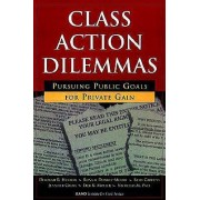 Class Action Dilemmas by Deborah R. Hensler
