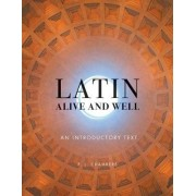 Latin Alive and Well: An Introductory Text by P. L. Chambers