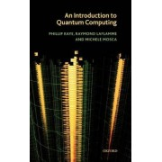 An Introduction to Quantum Computing by Phillip Kaye