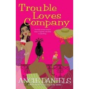 Trouble Loves Company by Angie Daniels