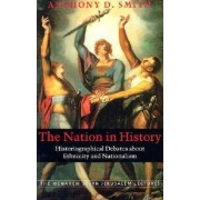 The Nation in History by Anthony D. Smith