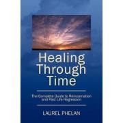 Healing Through Time by Laurel Phelan