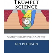Trumpet Science by Ben Peterson