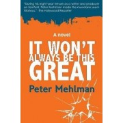 It Wont Always be This Great by Peter Mehlman