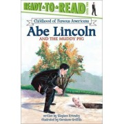 Abe Lincoln and the Muddy Pig by Krensky Stephen